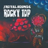 Rocky Top by The Royal Hounds