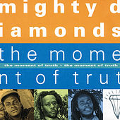 The Moment Of Truth von The Mighty Diamonds
