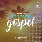 Seleção Piseiro Gospel (Cover) by C.O.M. Music