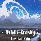 The Tall Pain by Arielle Crosby