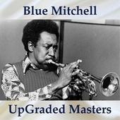 UpGraded Masters (All Tracks Remastered) by Blue Mitchell