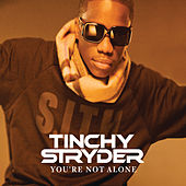 You're Not Alone by Tinchy Stryder