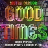 Good Times (Marco Fratty & Marco Flash Remix 2K21) von Sister Sledge