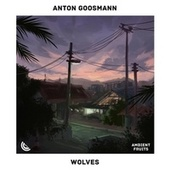 Wolves by Ambient Fruits Music