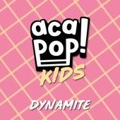 Dynamite by Acapop! KIDS