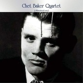 Chet Baker Quartet (Remastered 2021) by Chet Baker