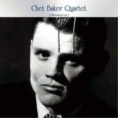Chet Baker Quartet (Remastered 2021) von Chet Baker