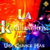 Una Chance Mas by La Kumbianchera