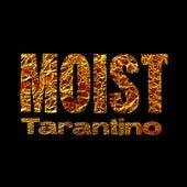 Tarantino (Bullet Kill Sex Love Thrill) de Moist