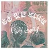 So We Sing von Cortney Tidwell