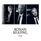 Stay by Ronan Keating