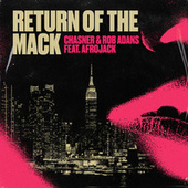 Return of the Mack (ft. Rob Adans & Afrojack) by Chasner