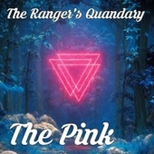 The Ranger's Quandary by The Pink Society