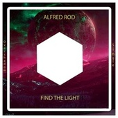 Find The Light (Clean Edit) de Alfred Rod