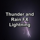 Thunder and Rain FX Lightning by Thunderstorm Sound Bank