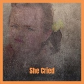 She Cried van Various Artists