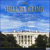 The Hill We Climb - Songs Of The Free World by Various Artists