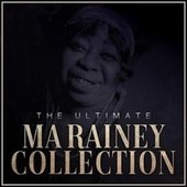 The Ultimate Ma Rainey Collection fra Ma Rainey