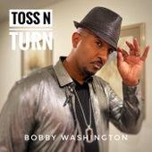 Toss N Turn by Bobby Washington