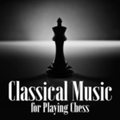 Classical Music for Playing Chess von Various Artists