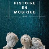 Histoire en Musique - 1949 by Various Artists