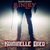 Kriminelle Ader by Sin Ley
