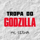 Tropa do Godzilla von Mc Siena