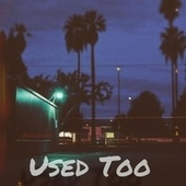 USED TO by Kchris