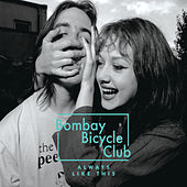 Always Like This de Bombay Bicycle Club