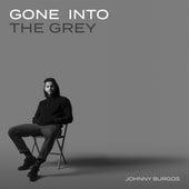 Gone Into The Grey by Johnny Burgos
