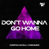 Don't Wanna Go Home van Christina Novelli