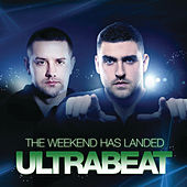 The Weekend Has Landed by Ultrabeat