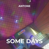SOME DAYS instrumental by Antone