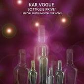 Bottiglie Prive' (Special Instrumental Versions) by Kar Vogue