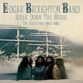 Speak Down The Wires: The Recordings 1975-1982 de Edgar Broughton Band