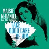 Take Good Care of Him von Maisie McDaniel
