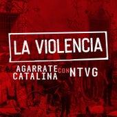 La Violencia de Agarrate Catalina