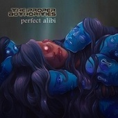 Perfect Alibi by The Proper Authorities