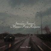 Stressless Forever | Música Para Relajarse de Fabricantes de Lluvia
