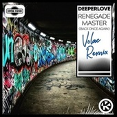 Renegade Master (Back Once Again) (Volac Remix) von A Deeper Love