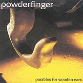 Parables For Wooden Ears by Powderfinger