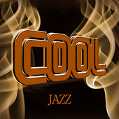 Cool - Jazz by Various Artists