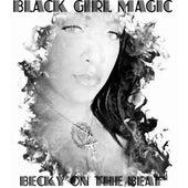 Black Girl Magic di Becky on the Beat