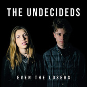 Even the Losers de The Undecideds