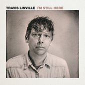 I'm Still Here by Travis Linville