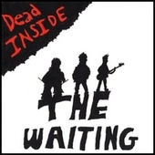 Dead Inside von The Waiting