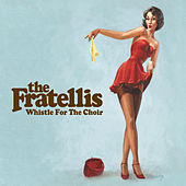 Whistle For The Choir di The Fratellis