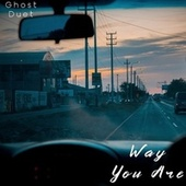 Way You Are by Ghost duet