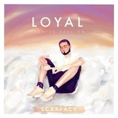 Loyal (Spanish Remix) by Scarface