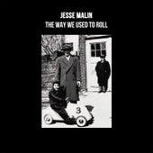 The Way We Used to Roll von Jesse Malin